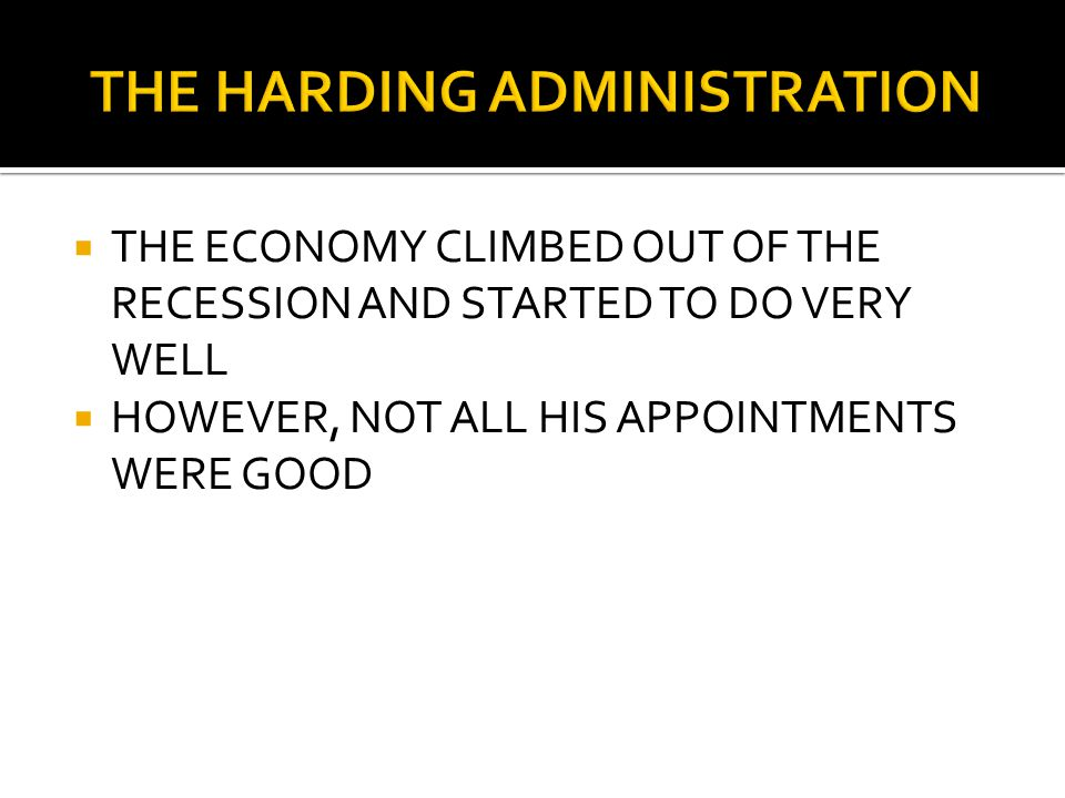  THE ECONOMY CLIMBED OUT OF THE RECESSION AND STARTED TO DO VERY WELL  HOWEVER, NOT ALL HIS APPOINTMENTS WERE GOOD