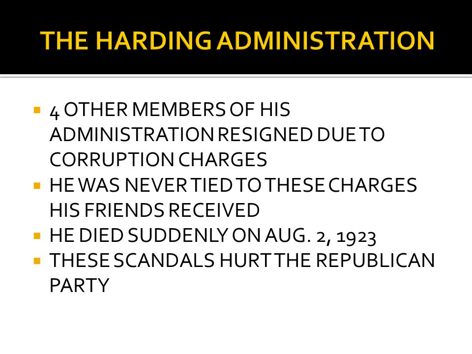  4 OTHER MEMBERS OF HIS ADMINISTRATION RESIGNED DUE TO CORRUPTION CHARGES  HE WAS NEVER TIED TO THESE CHARGES HIS FRIENDS RECEIVED  HE DIED SUDDENLY ON AUG.