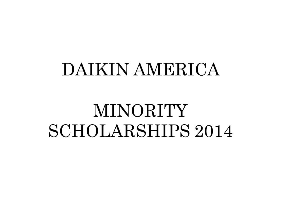 DAIKIN AMERICA MINORITY SCHOLARSHIPS 2014