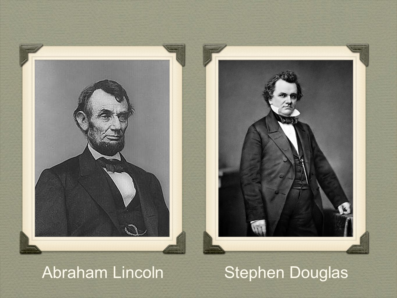 Abraham LincolnStephen Douglas