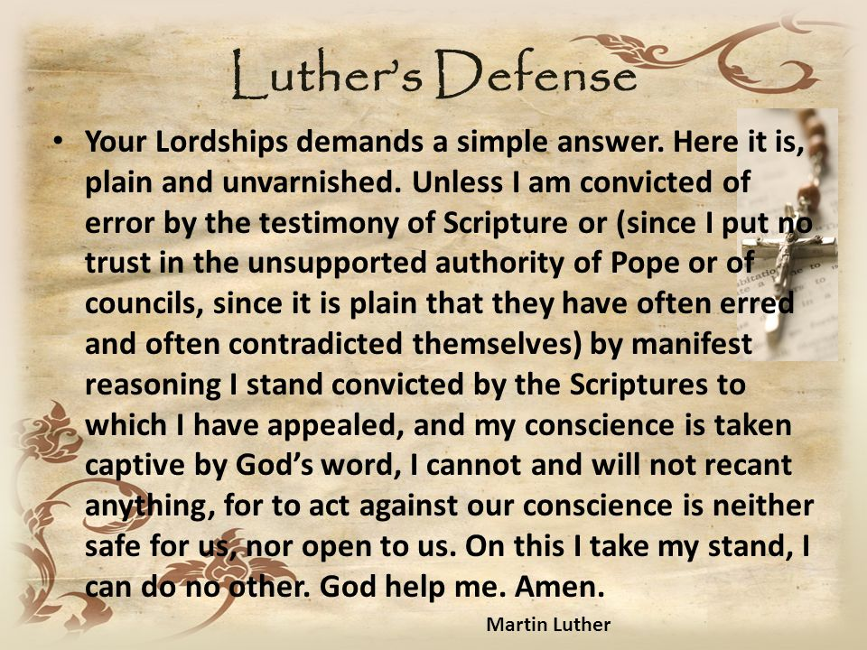 Luther's Defense Your Lordships demands a simple answer.