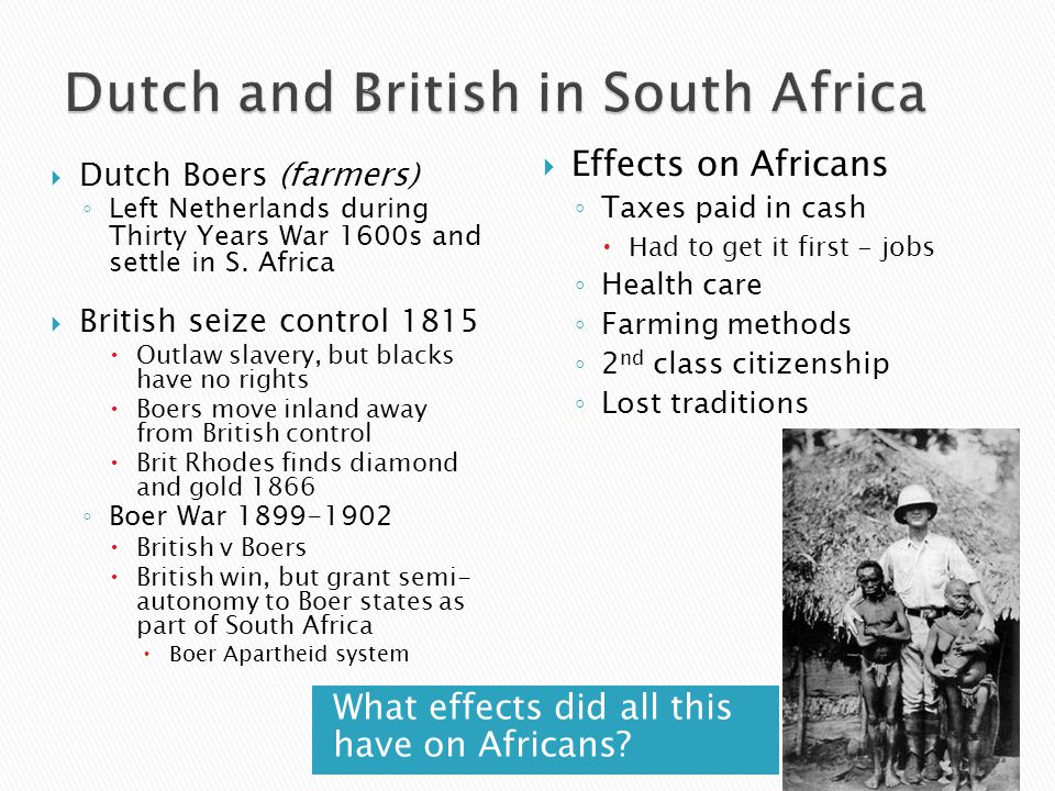 What effects did all this have on Africans?  Effects on Africans ◦ Taxes paid in cash  Had to get it first - jobs ◦ Health care ◦ Farming methods ◦