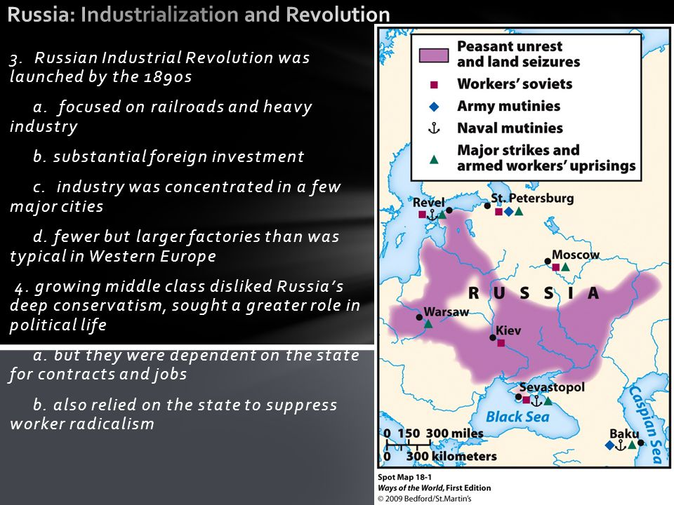 3. Russian Industrial Revolution was launched by the 1890s a. focused on railroads and heavy industry b. substantial foreign investment c. industry wa