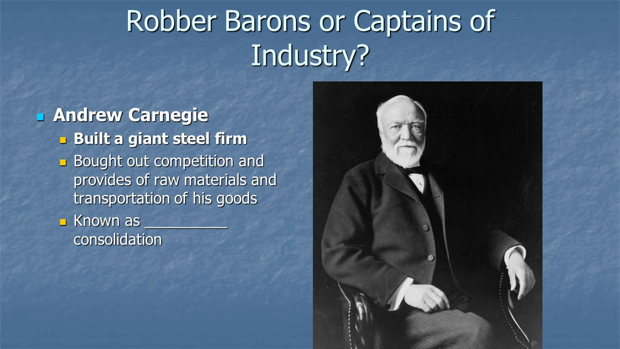 andrew carnegie robber baron or captain of industry essay andrew carnegie robber baron or captain of industry essay