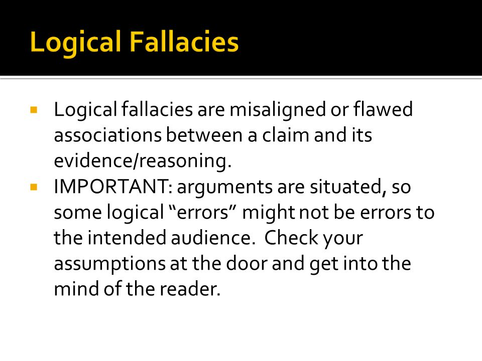  Logical fallacies are misaligned or flawed associations between a claim and its evidence/reasoning.