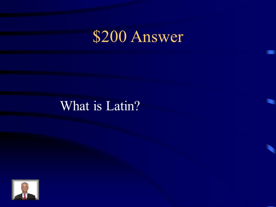 $200 Question from Misc. Prior to the Reformation the Bible Was written in only this language