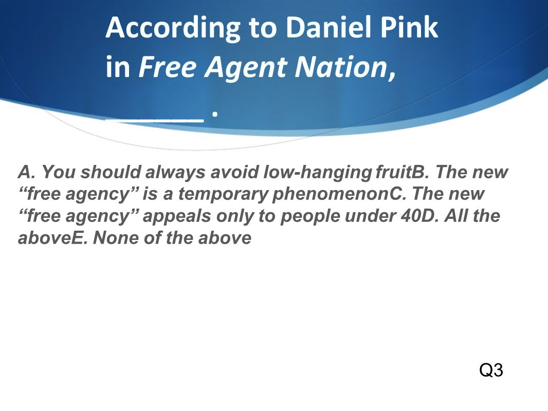 According to Daniel Pink in Free Agent Nation, ______.