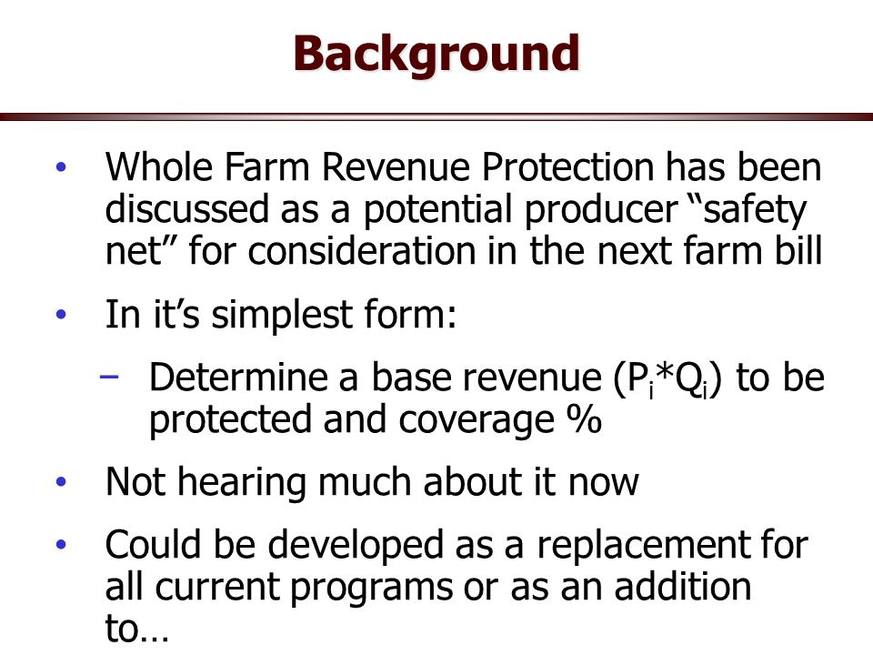 "Background Urban gardens/poultry Whole Farm Revenue Protection has been discussed as a potential producer ""safety net"" for consideration in the next f"