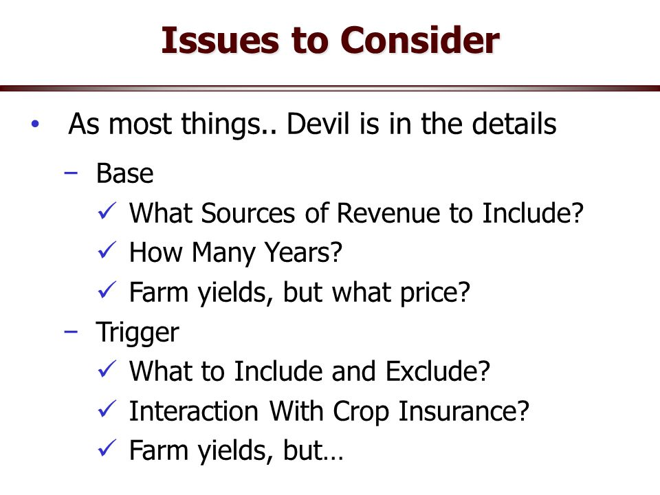 Issues to Consider Urban gardens/poultry As most things.. Devil is in the details −Base What Sources of Revenue to Include? How Many Years? Farm yield