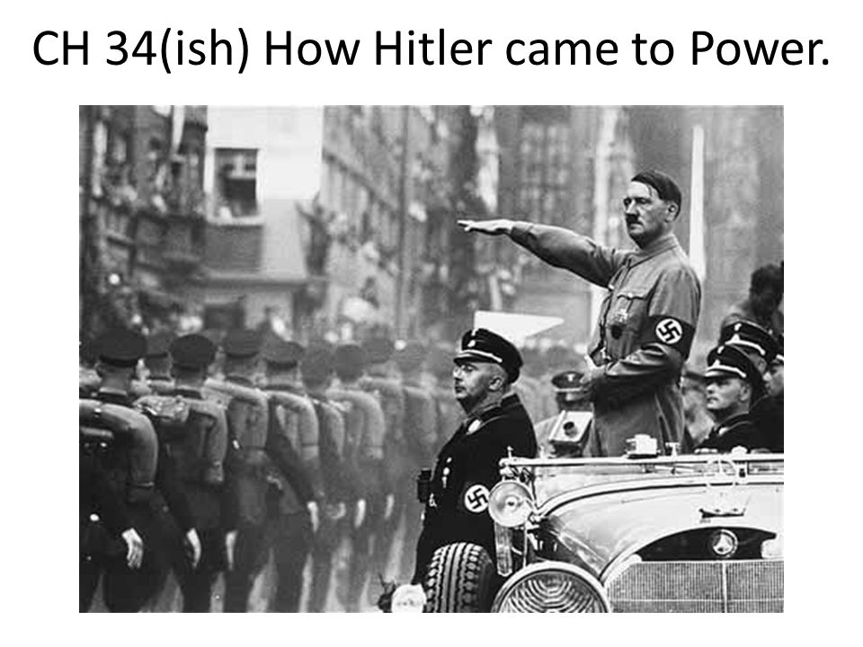 CH 34(ish) How Hitler came to Power.