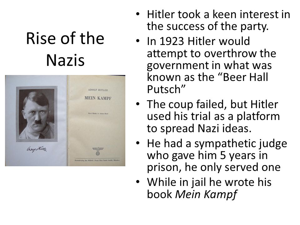 Rise of the Nazis Hitler took a keen interest in the success of the party.