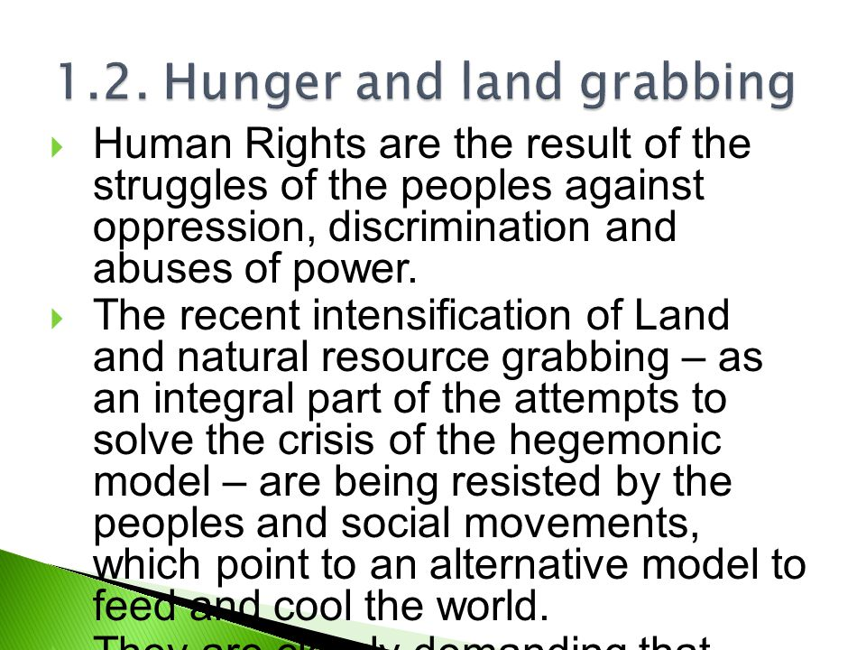  Human Rights are the result of the struggles of the peoples against oppression, discrimination and abuses of power.  The recent intensification of