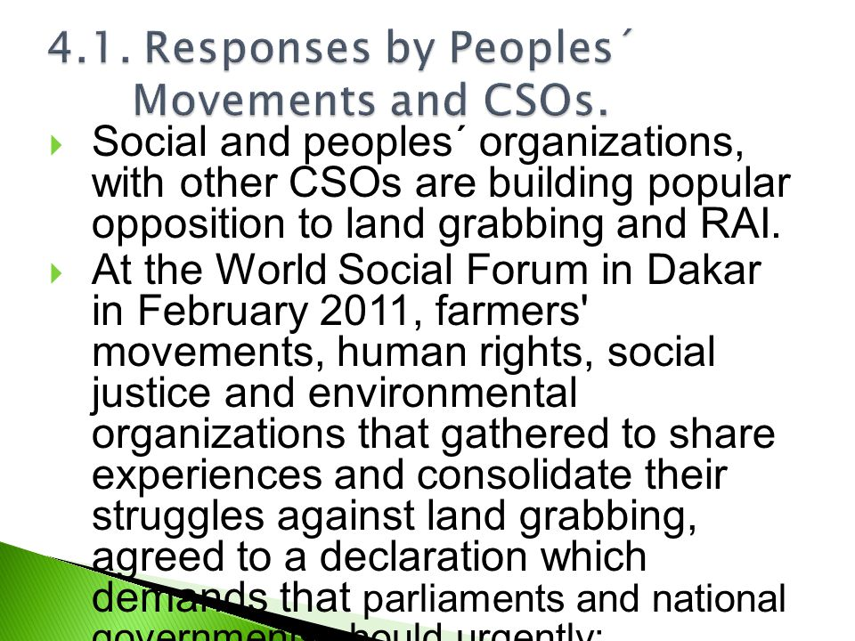  Social and peoples´ organizations, with other CSOs are building popular opposition to land grabbing and RAI.  At the World Social Forum in Dakar in