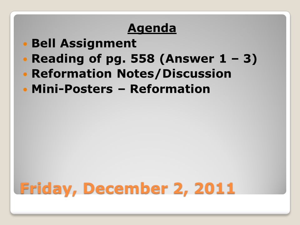 Friday, December 2, 2011 Agenda Bell Assignment Reading of pg.