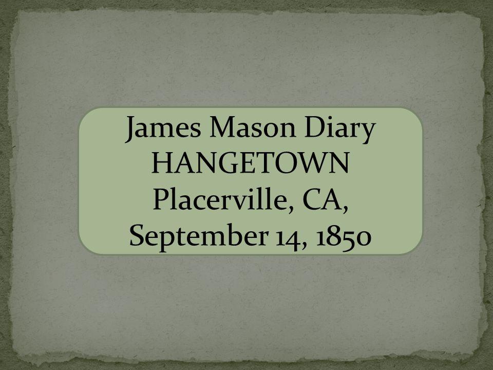 Hangtown (Placerville) Ca. Hangtown, CA 1850