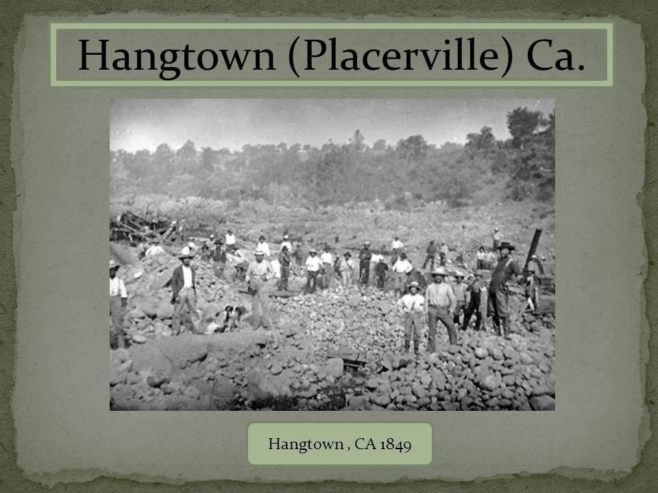Hangtown, CA 1849
