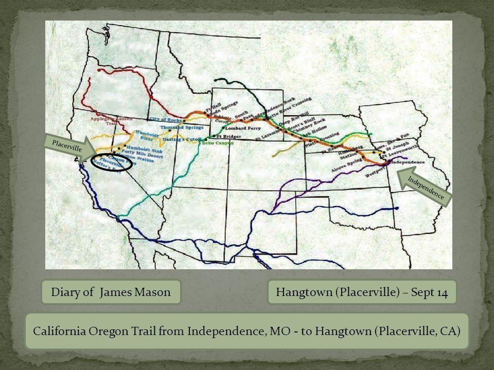 Diary of James MasonHangtown (Placerville) – Sept 14