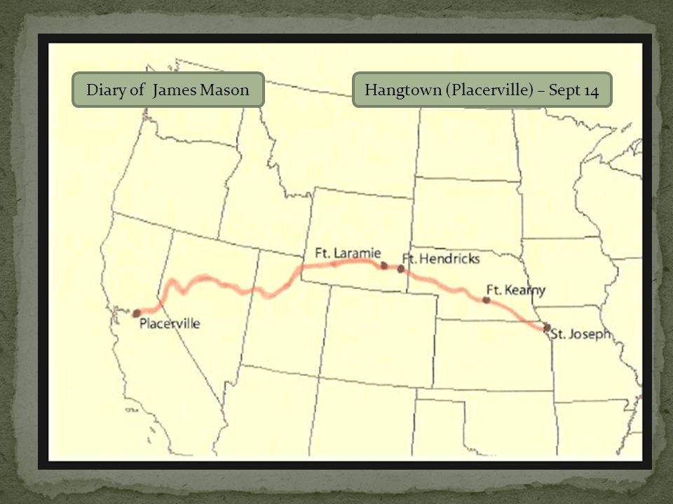 Hangtown Diary of James MasonHangtown (Placerville) – Sept 14, 1850