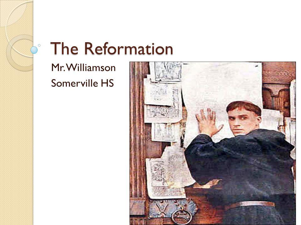 The Reformation Mr. Williamson Somerville HS