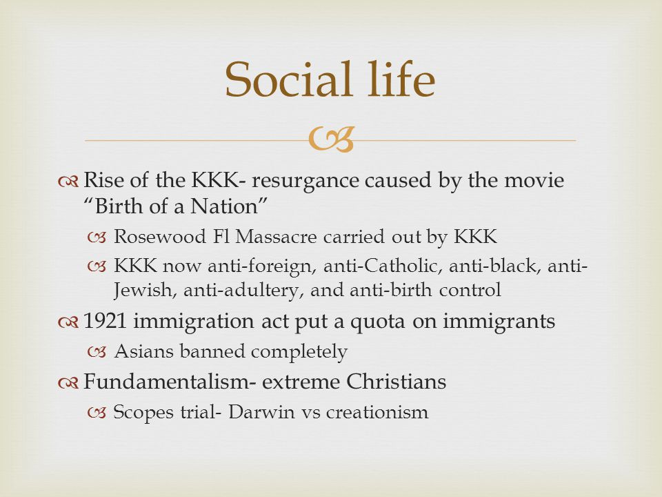 "  Rise of the KKK- resurgance caused by the movie ""Birth of a Nation""  Rosewood Fl Massacre carried out by KKK  KKK now anti-foreign, anti-Catholi"