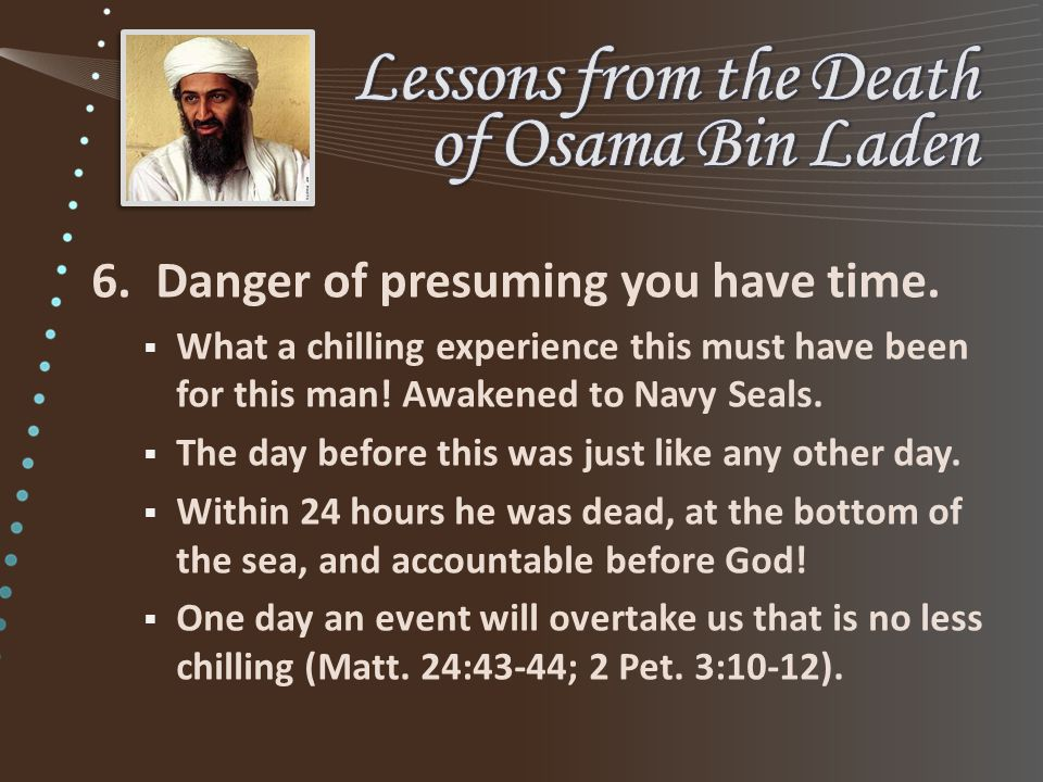 6.Danger of presuming you have time.