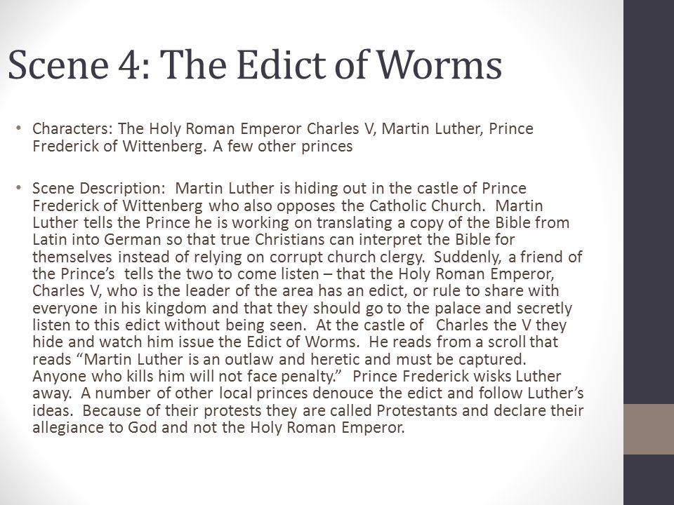 Characters: The Holy Roman Emperor Charles V, Martin Luther, Prince Frederick of Wittenberg.