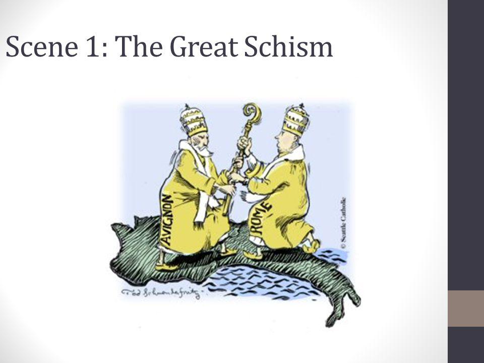 Scene 1: The Great Schism