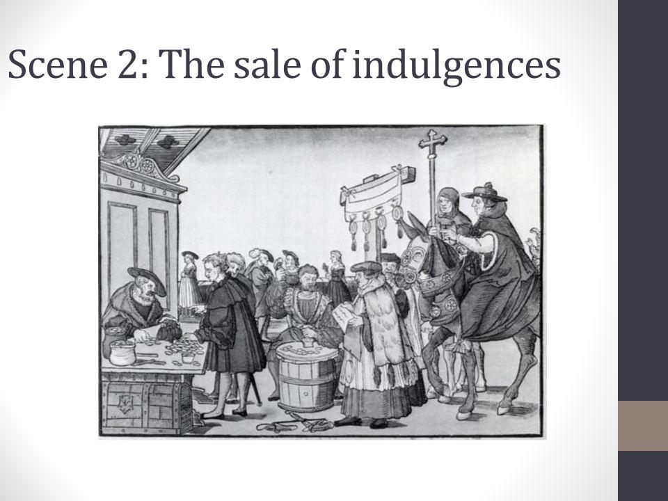 Scene 2: The sale of indulgences