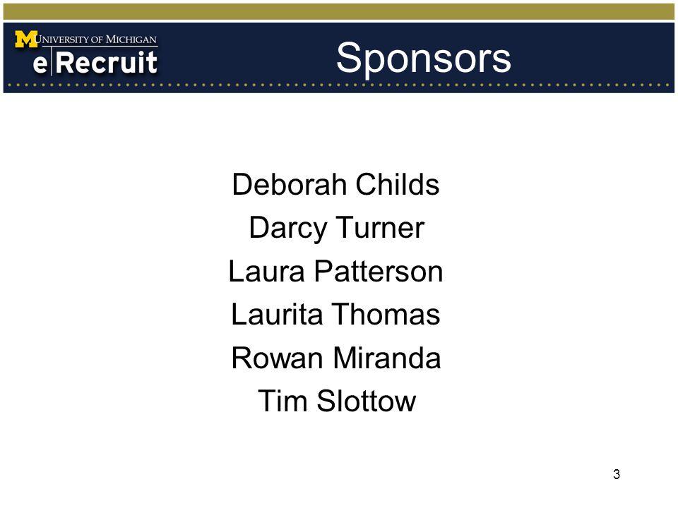 Sponsors Deborah Childs Darcy Turner Laura Patterson Laurita Thomas Rowan Miranda Tim Slottow 3