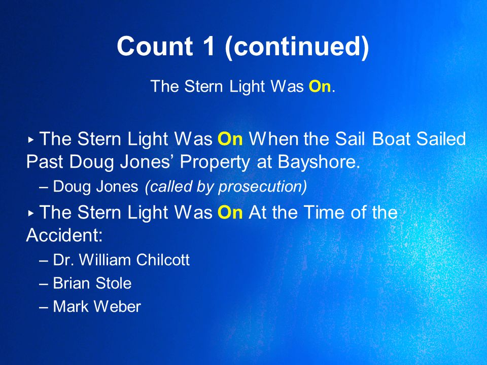 Count 1 (continued) The Stern Light Was On.