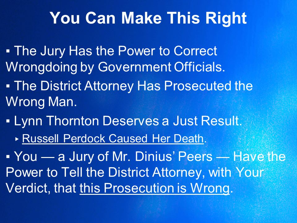 You Can Make This Right ▪The Jury Has the Power to Correct Wrongdoing by Government Officials.
