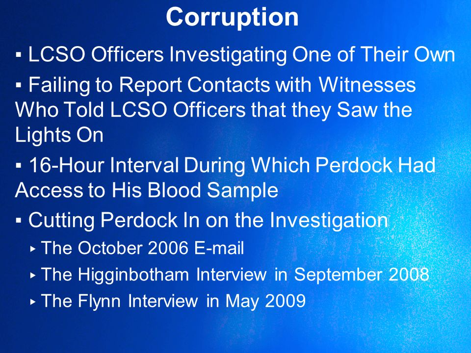 Incompetence ▪Leaving the Sail Boat Unattended ▪Only Witness Slabaugh Meaningfully Interviewed Is Perdock ▸ Slabaugh Was Supposedly Brought In to Shield Against Impropriety & Improper Influence.