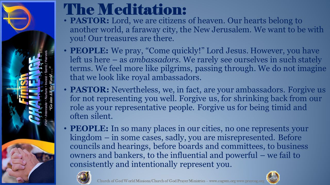 The Meditation: PASTOR: Lord, we are citizens of heaven.