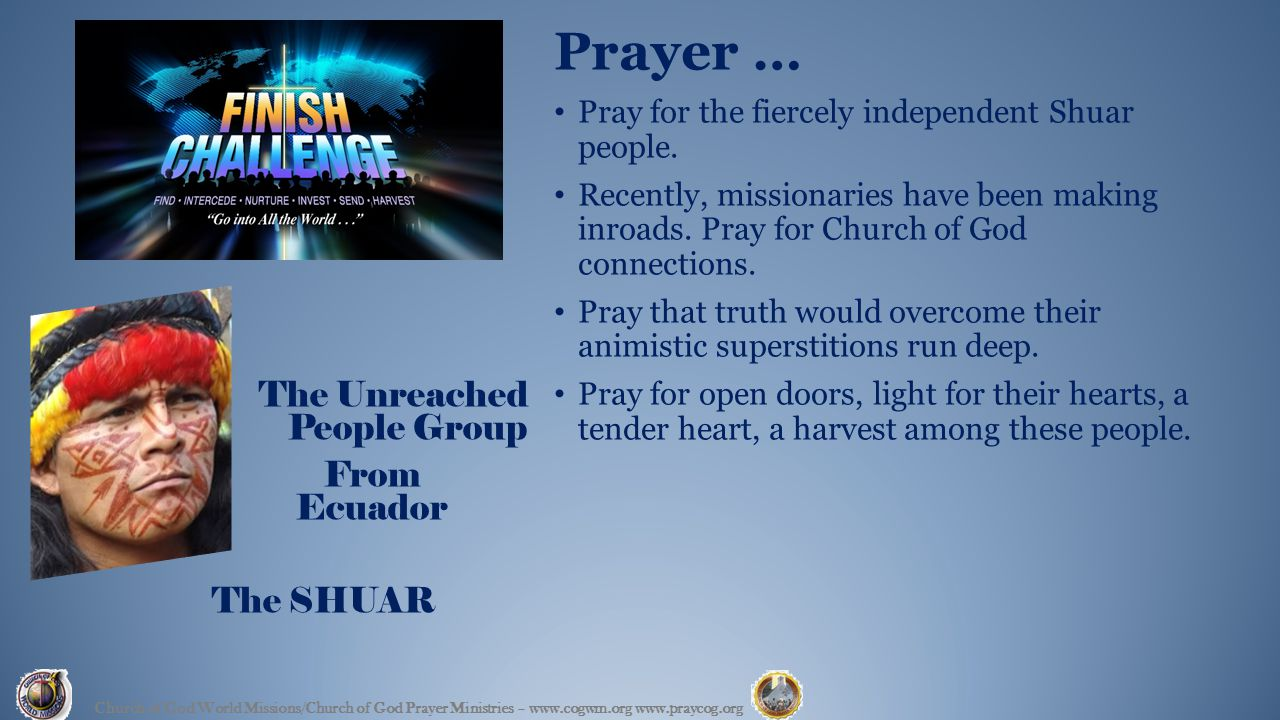 Prayer … Pray for the fiercely independent Shuar people.
