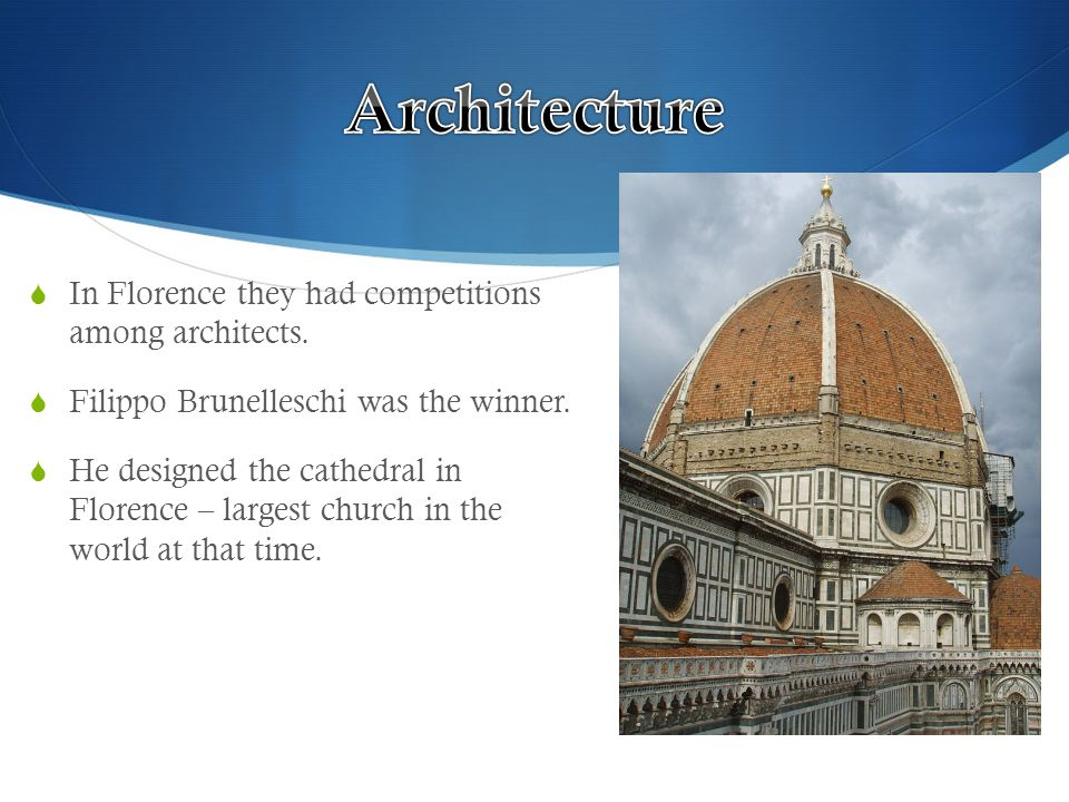  In Florence they had competitions among architects.