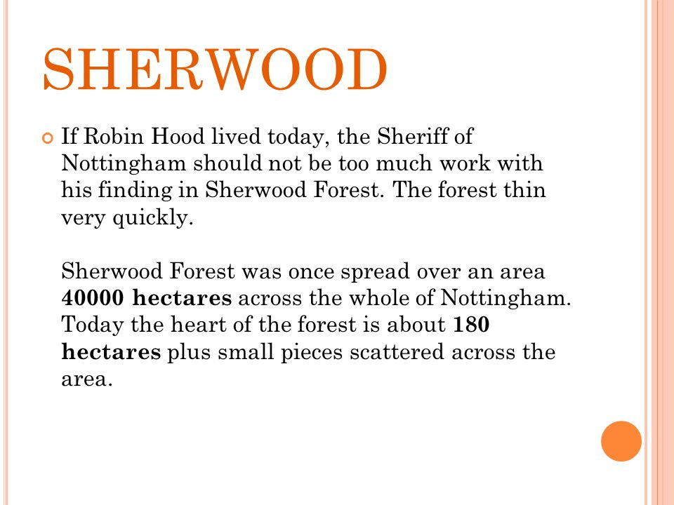 SHERWOOD If Robin Hood lived today, the Sheriff of Nottingham should not be too much work with his finding in Sherwood Forest.