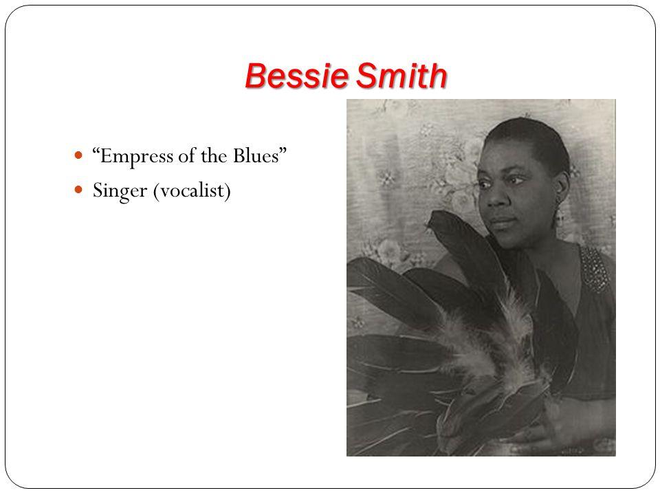 """Bessie Smith """"Empress of the Blues"""" Singer (vocalist)"""