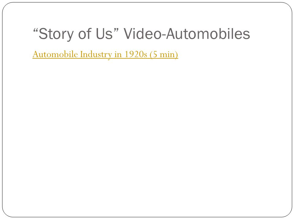 """""""Story of Us"""" Video-Automobiles Automobile Industry in 1920s (5 min)"""