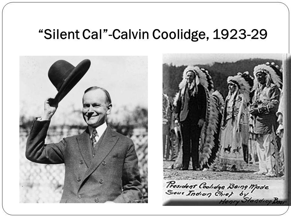 """Silent Cal""-Calvin Coolidge, 1923-29"
