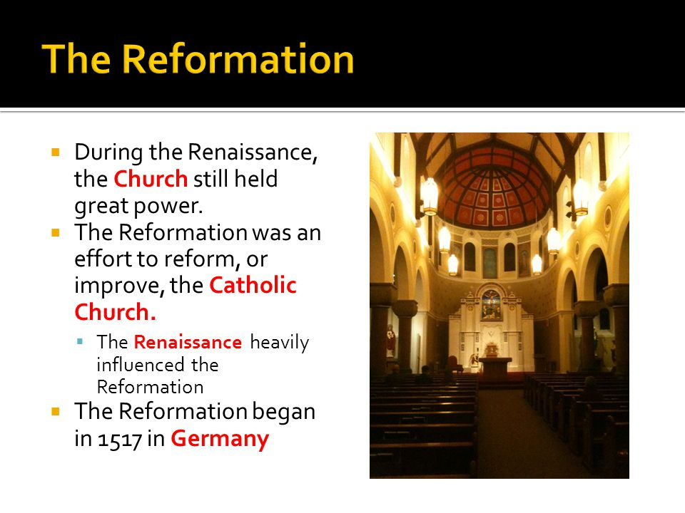  During the Renaissance, the Church still held great power.