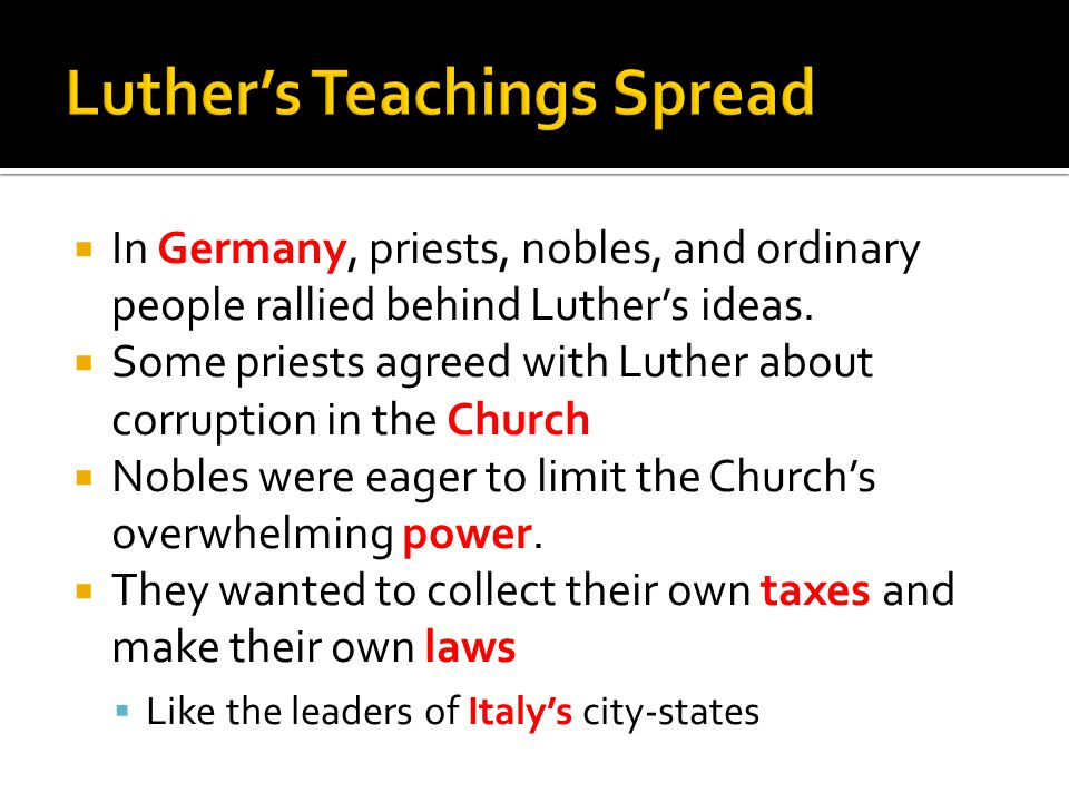  In Germany, priests, nobles, and ordinary people rallied behind Luther's ideas.
