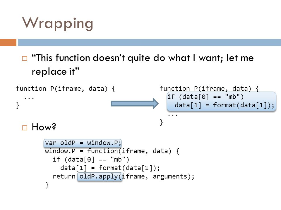 Wrapping  This function doesn't quite do what I want; let me replace it  How.