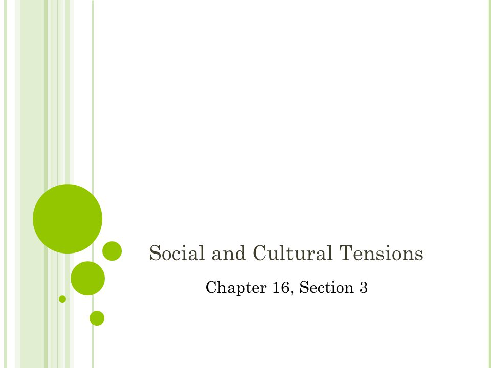 Social and Cultural Tensions Chapter 16, Section 3