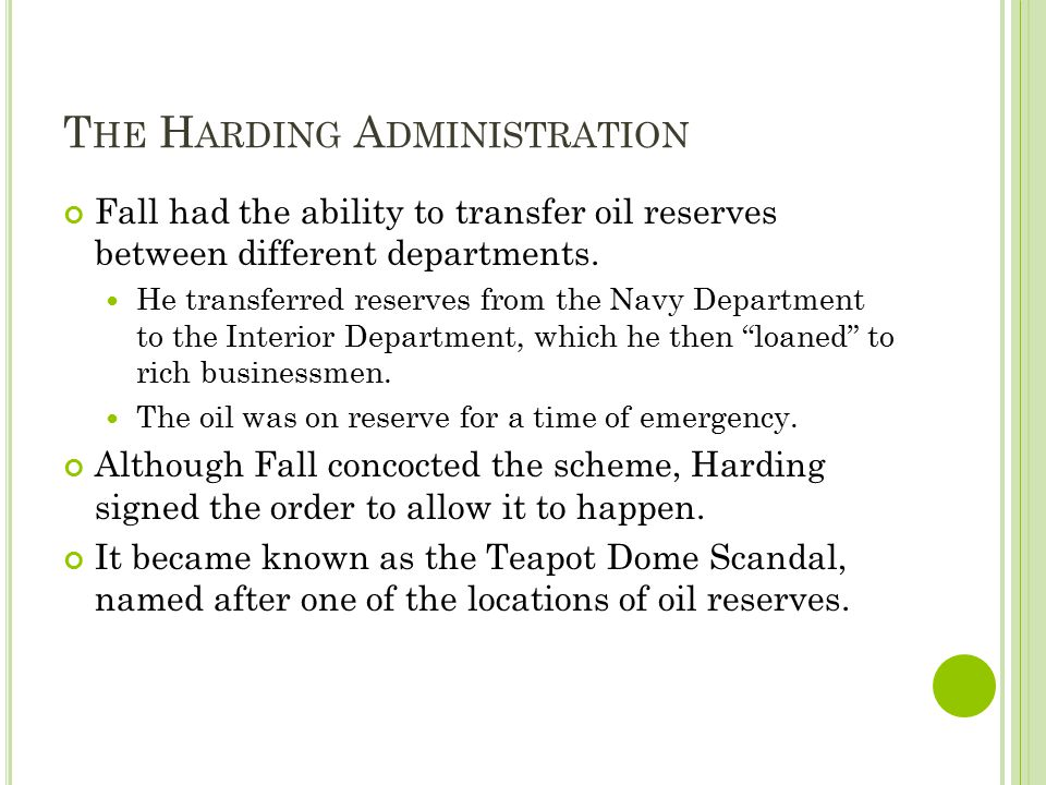 T HE H ARDING A DMINISTRATION Fall had the ability to transfer oil reserves between different departments.