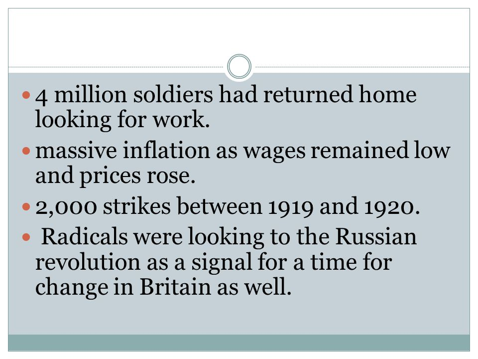 4 million soldiers had returned home looking for work. massive inflation as wages remained low and prices rose. 2,000 strikes between 1919 and 1920. R
