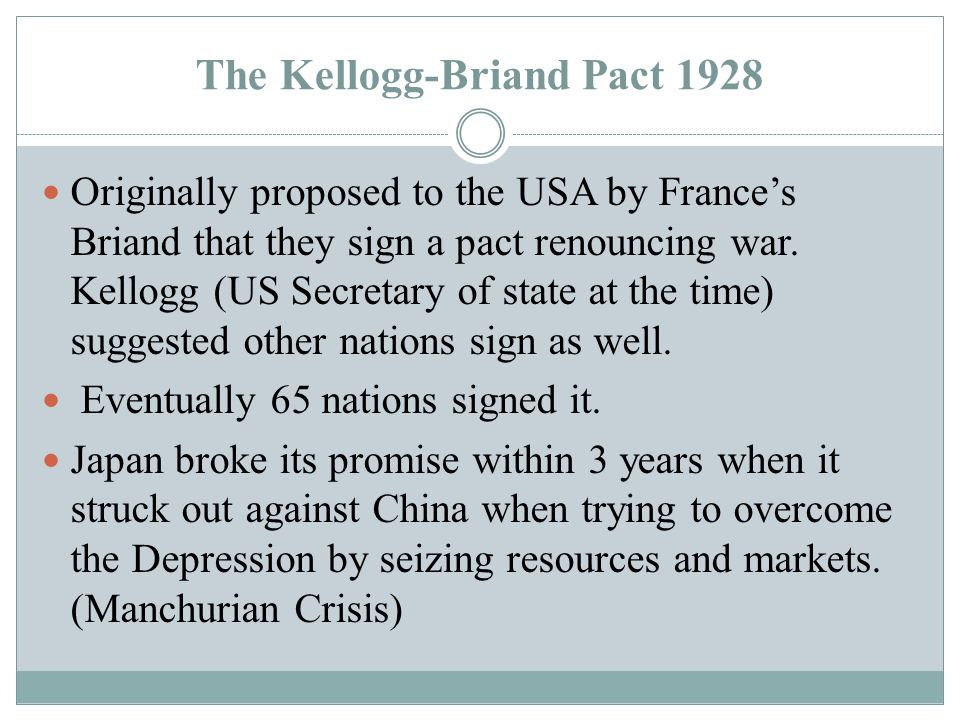 Problems with Kellogg-Briand 1) Nothing was done to outlaw war.