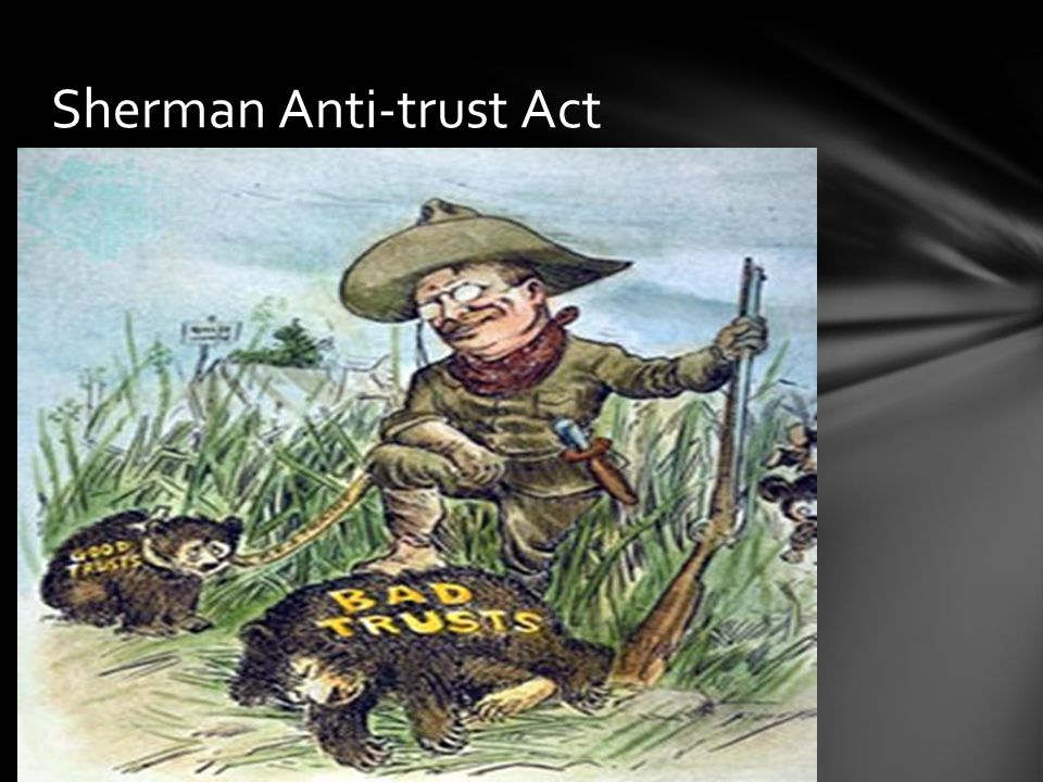 TRUSTS Sherman Anti-trust Act