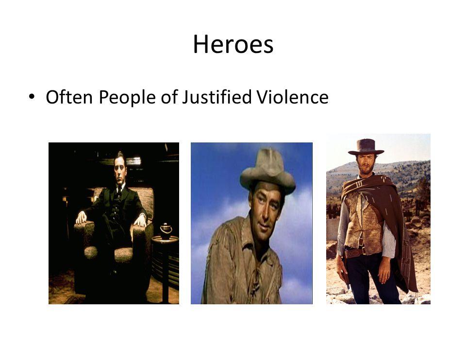 Heroes Often People of Justified Violence