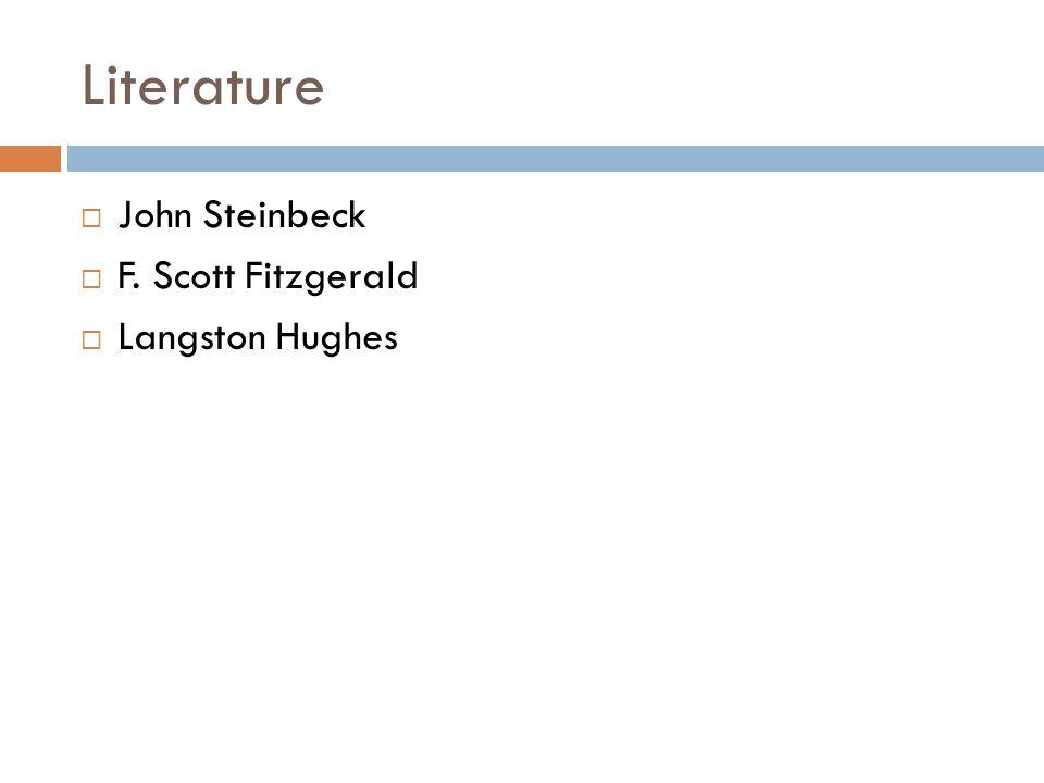 Literature  John Steinbeck  F. Scott Fitzgerald  Langston Hughes