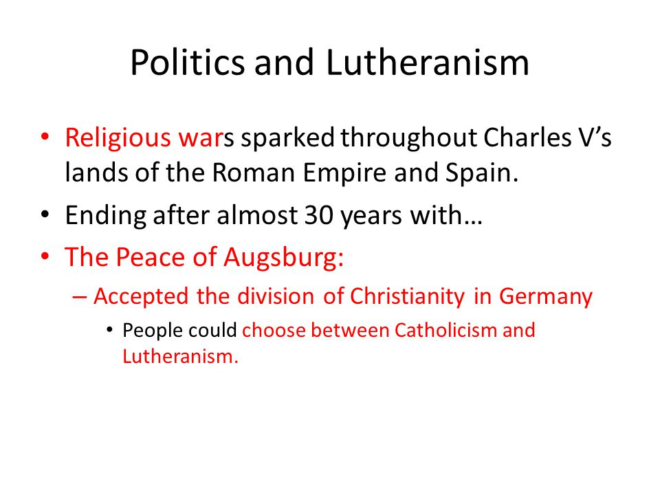 Politics and Lutheranism Religious wars sparked throughout Charles V's lands of the Roman Empire and Spain.